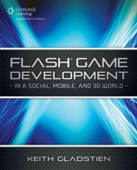 Flash Game Development in a Social, Mobile, and 3D World