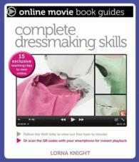 Complete Dressmaking Skills : With 15 Exclusive Teaching Videos to View Online (Online Movie Book Guides)