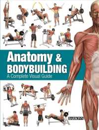 Anatomy & Bodybuilding : A Complete Visual Guide