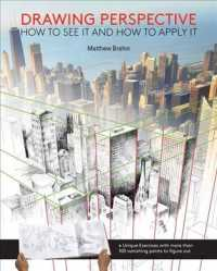 Drawing Perspective : How to See It and How to Apply It