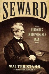 Seward : Lincoln&#039;s Indispensable Man