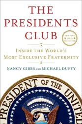 The Presidents Club : Inside the World's Most Exclusive Fraternity