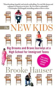 The New Kids : Big Dreams and Brave Journeys at a High School for Immigrant Teens (Reprint)