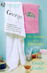 George & Hilly : The Anatomy of a Relationship