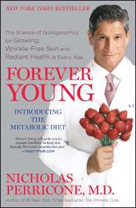 Forever Young : The Science of Nutrigenomics for Glowing, Wrinkle-Free Skin and Radiant Health at Every Age