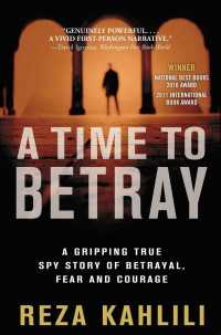 A Time to Betray : A Gripping True Spy Story of Betrayal, Fear, and Courage (Reprint)