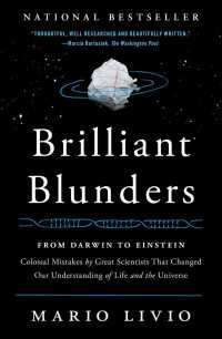 Brilliant Blunders : From Darwin to Einstein - Colossal Mistakes by Great Scientists That Changed Our Understanding of Life and the Universe (Reprint)