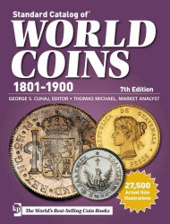 Standard Catalog of World Coins 1801-1900 (Standard Catalog of World Coins 19th Century Edition 1801-1900) (7TH)
