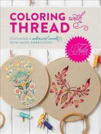 Tula Pink Coloring with Thread : Stitching a Whimsical World with Hand Embroidery (PAP/CDR)
