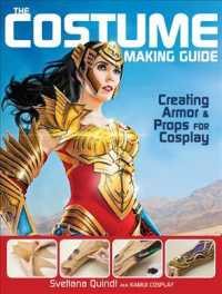 The Costume Making Guide : Creating Armor & Props for Cosplay