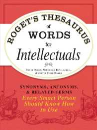 Roget's Thesaurus of Words for Intellectuals : Synonyms, Antonyms, & Related Terms Every Smart Person Should Know How to Use