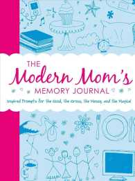The Modern Mom's Memory Journal : Inspired Prompts for the Good, the Gross, the Messy, and the Magical