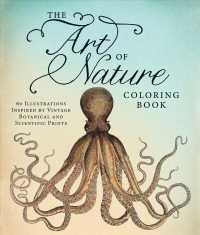 The Art of Nature Adult Coloring Book : 60 Illustrations Inspired by Vintage Botanical and Scientific Prints (CLR CSM)