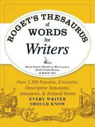 Roget's Thesaurus of Words for Writers : Over 2,300 Emotive, Evocative, Descriptive Synonyms, Antonyms, and Related Terms Every Writer Should Know