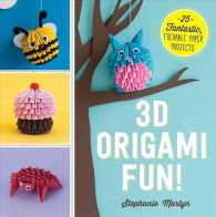 3D Origami Fun! : 25 Fantastic, Foldable Paper Projects