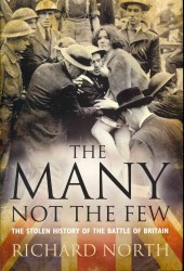 The Many Not the Few : The Stolen History of the Battle of Britain