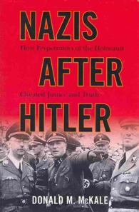 Nazis after Hitler : How Perpetrators of the Holocaust Cheated Justice and Truth