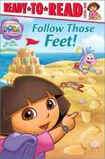 Follow Those Feet! (Dora the Explorer Ready-to-read Level 1)