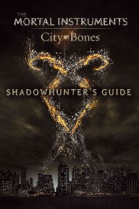 Shadowhunters Guide (Mortal Instruments: City of Bones)