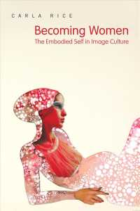 Becoming Women : The Embodied Self in Image Culture
