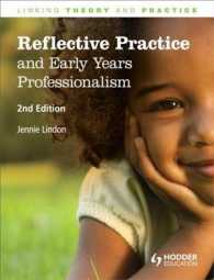 Reflective Practice and Early Years Professionalism : Linking Theory through Practice (Linking Theory and Practice) (2ND)