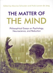 The Matter of the Mind : Philosophical Essays on Psychology, Neuroscience, and Reduction
