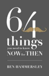 64 Things You Need to Know Now for Then: How to Face the Digital Future without Fear -- Paperback