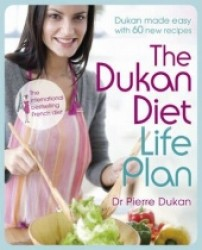 Dukan Diet Life Plan : The Bestselling Dukan Weight-loss Programme Made Easy -- Hardback