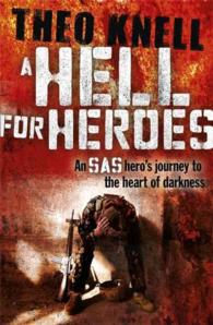 Hell for Heroes : A Sas hero's journey to the heart of darkness -- Paperback