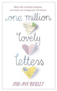One Million Lovely Letters : When Life is Looking Hopeless, One Inspirational Letter Can Change Your Life for -- Hardback