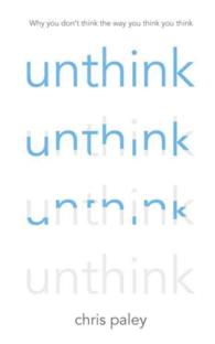 Unthink : And How to Harness the Power of Your Unconscious -- Hardback