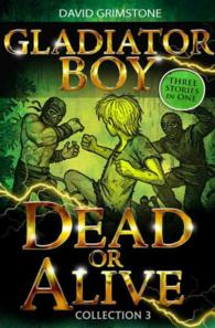 Gladiator Boy: Collection 3 (Gladiator Boy) -- Paperback