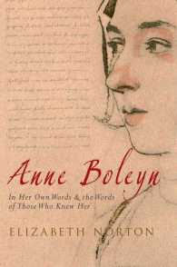 Anne Boleyn : In Her Own Words & the Words of Those Who Knew Her