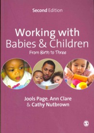 Working with Babies & Children : From Birth to Three (2ND)