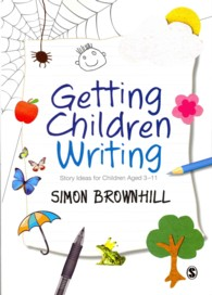 Getting Children Writing : Story Ideas for Children Aged 3 - 11