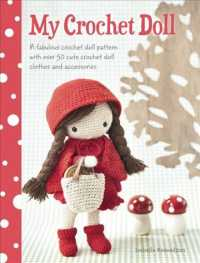 My Crochet Doll : A Fabulous Crochet Doll Pattern with over 50 Cute Crochet Doll Clothes and Accessories