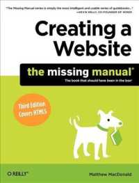 Creating a Website the Missing Manual : The Book That Should Have Been in the Box (Missing Manual) (3RD)