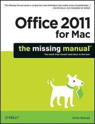Office 2011 for Macintosh : The Missing Manual (Missing Manual)