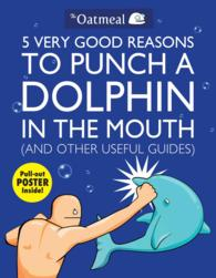 5 Very Good Reasons to Punch a Dolphin in the Mouth (And Other Useful Guides) (PAP/PSTR)