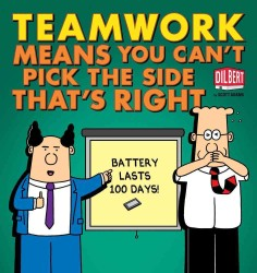 Teamwork Means You Can't Pick the Side That's Right (Dilbert Collections) (Original)