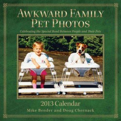 Awkward Family Pet Photos 2013 Calendar (WAL)