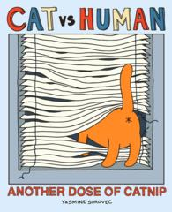 Cat VS Human : Another Dose of Catnip