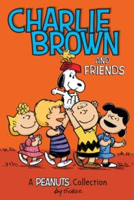 Charlie Brown and Friends : A Peanuts Collection (Amp! Comics for Kids) (PAP/PSTR)