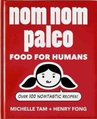 Nom Nom Paleo : Food for Humans