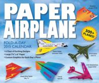 Paper Airplane Fold-a-day 2015 /boxed (PAG)
