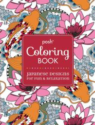 Japanese Designs for Fun & Relaxation (Posh Coloring Books) (CLR)