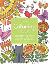 Inspired Garden : Soothing Designs for Fun & Relaxation (Posh Coloring Book) (CLR CSM)
