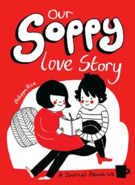 Our Soppy Love Story : A Journal about Us (GJR)