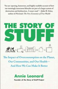 The Story of Stuff : The Impact of Overconsumption on the Planet, Our Communities, and Our Health-and How We Can Make It Better (Reprint)