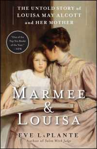 Marmee & Louisa : The Untold Story of Louisa May Alcott and Her Mother (Reprint)